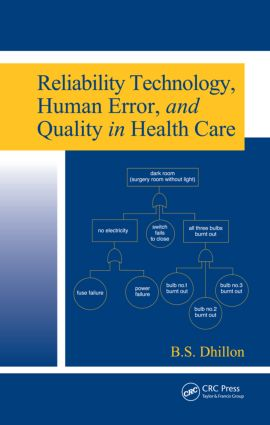 Reliability Technology, Human Error, and Quality in Health Care: 1st Edition (Hardback) book cover