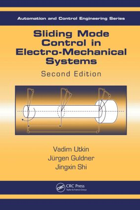 Sliding Mode Control in Electro-Mechanical Systems: 2nd Edition (Hardback) book cover