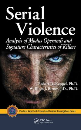 Serial Violence: Analysis of Modus Operandi and Signature Characteristics of Killers book cover