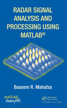 Radar Signal Analysis and Processing Using MATLAB: 1st Edition (Hardback) book cover