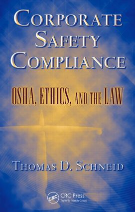 Corporate Safety Compliance: OSHA, Ethics, and the Law, 1st Edition (Hardback) book cover