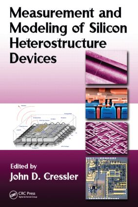 Measurement and Modeling of Silicon Heterostructure Devices: 1st Edition (Hardback) book cover