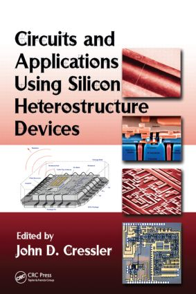 Circuits and Applications Using Silicon Heterostructure Devices: 1st Edition (Hardback) book cover