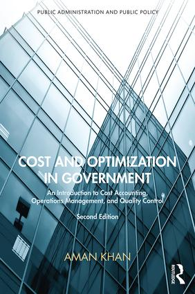 Cost and Optimization in Government: An Introduction to Cost Accounting, Operations Management, and Quality Control, Second Edition, 2nd Edition (Hardback) book cover