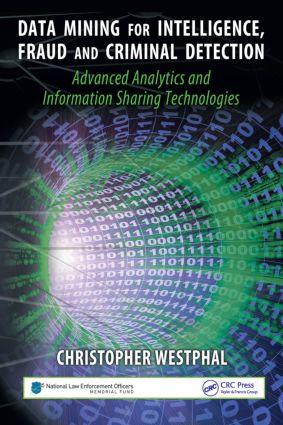 Data Mining for Intelligence, Fraud & Criminal Detection: Advanced Analytics & Information Sharing Technologies, 1st Edition (Hardback) book cover
