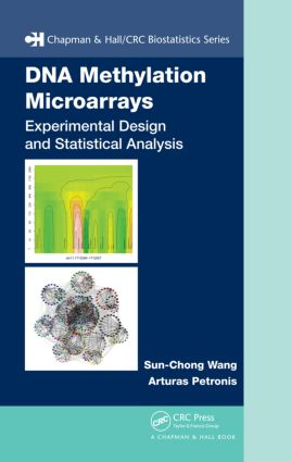 DNA Methylation Microarrays: Experimental Design and Statistical Analysis, 1st Edition (Hardback) book cover