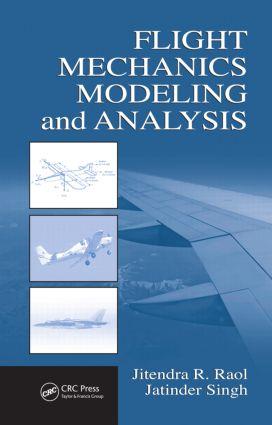 Flight Mechanics Modeling and Analysis: 1st Edition (Hardback) book cover