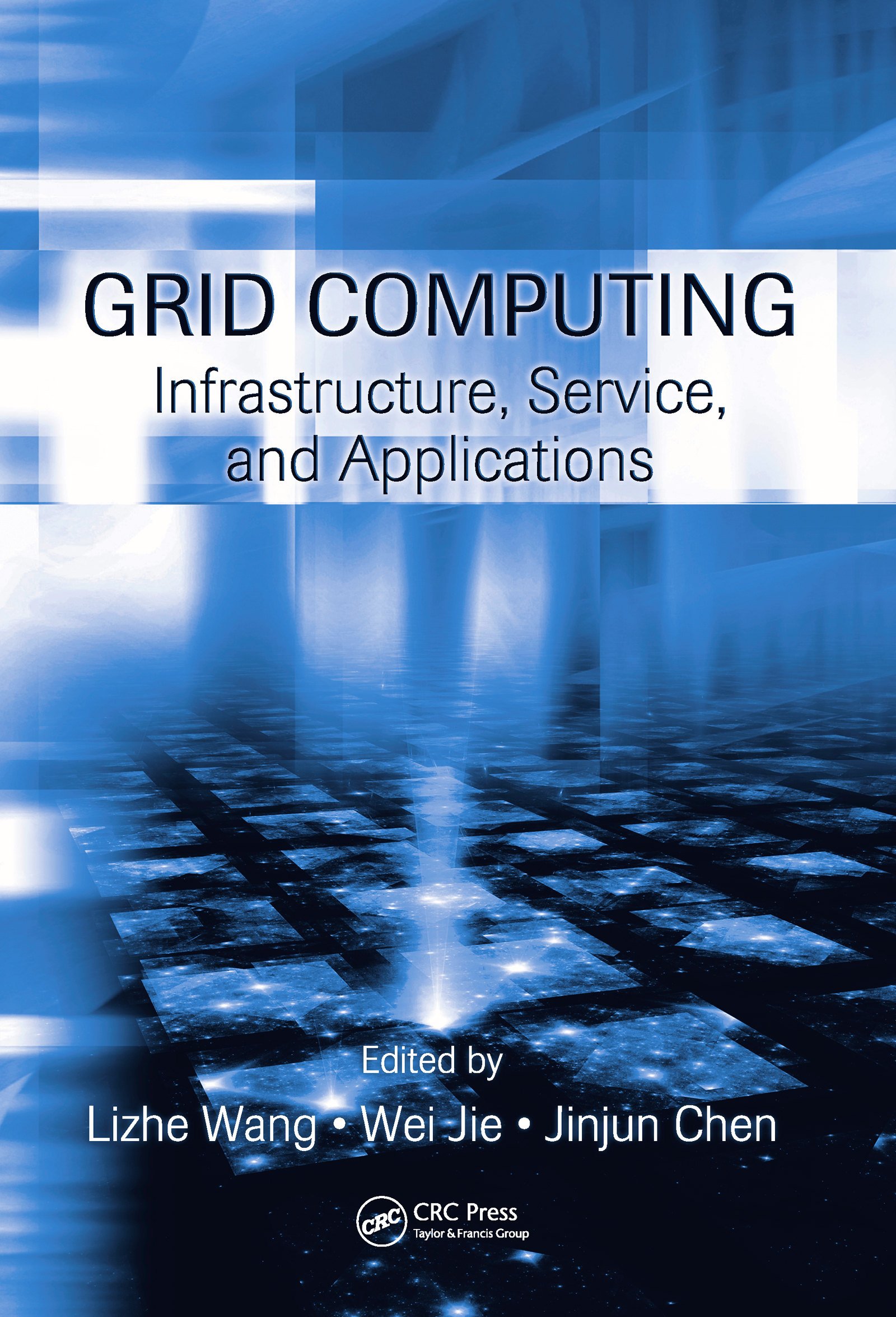 Grid Computing: Infrastructure, Service, and Applications (Hardback) book cover