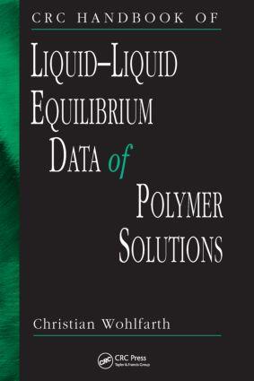 CRC Handbook of Liquid-Liquid Equilibrium Data of Polymer Solutions: 1st Edition (Hardback) book cover