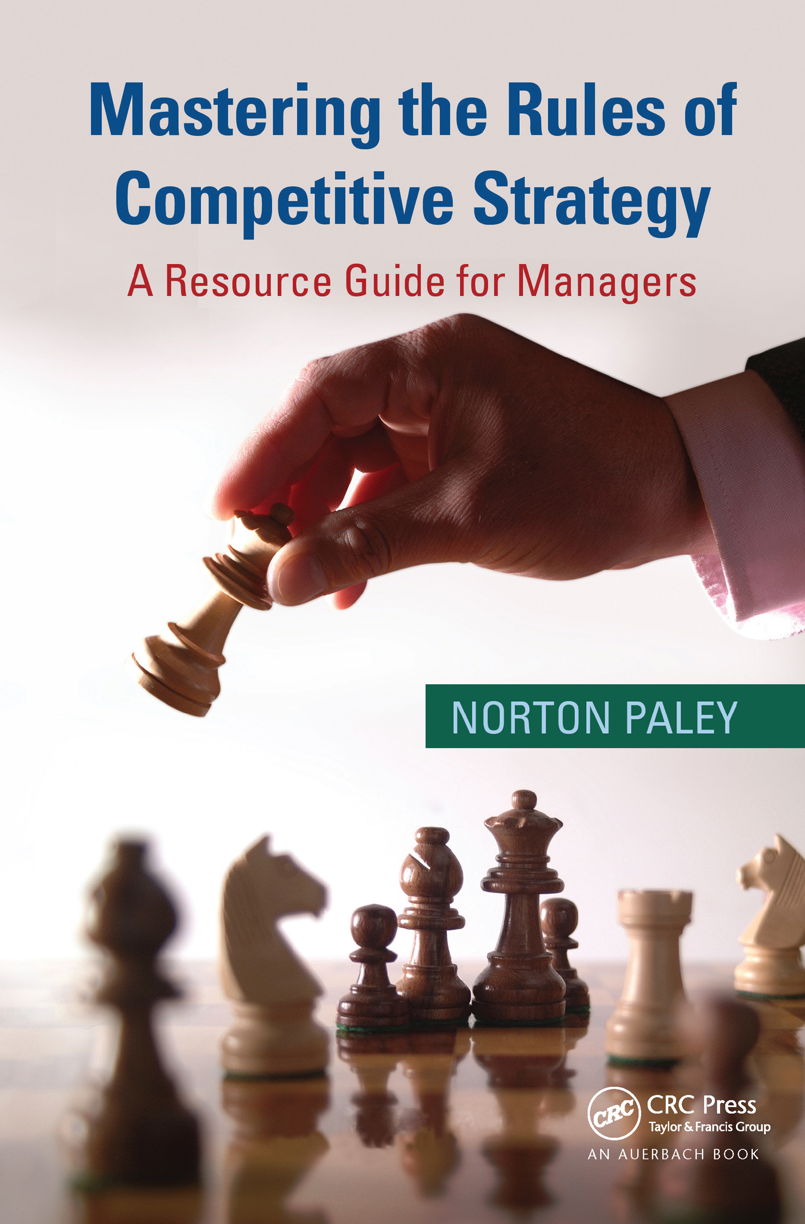 Mastering the Rules of Competitive Strategy: A Resource Guide for Managers, 1st Edition (Hardback) book cover