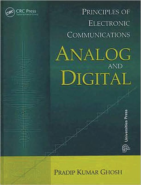 Principles of Electronic Communications Analog and Digital: 1st Edition (Hardback) book cover