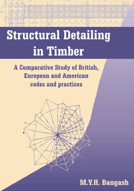 Structural Detailing in Timber: A Comparative Study of British, European and American Codes and Practices (Hardback) book cover