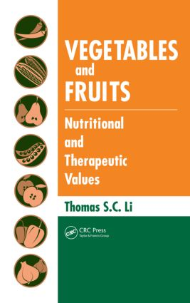 Vegetables and Fruits: Nutritional and Therapeutic Values, 1st Edition (Hardback) book cover