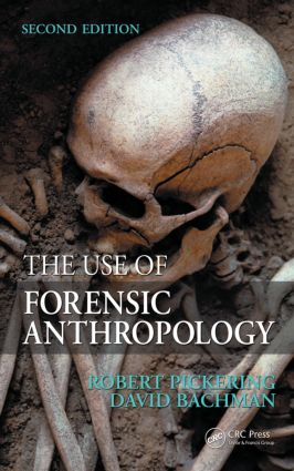 The Use of Forensic Anthropology: 2nd Edition (Hardback) book cover