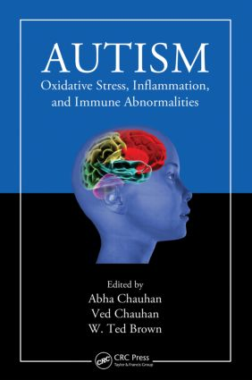 Autism: Oxidative Stress, Inflammation, and Immune Abnormalities book cover