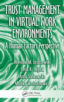 Trust Management in Virtual Work Environments: A Human Factors Perspective (Hardback) book cover