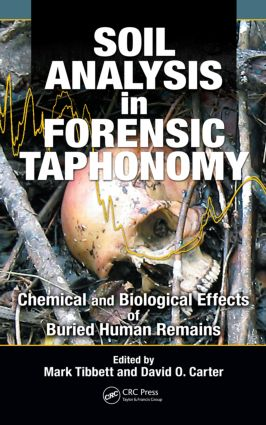 Soil Analysis in Forensic Taphonomy: Chemical and Biological Effects of Buried Human Remains, 1st Edition (Hardback) book cover
