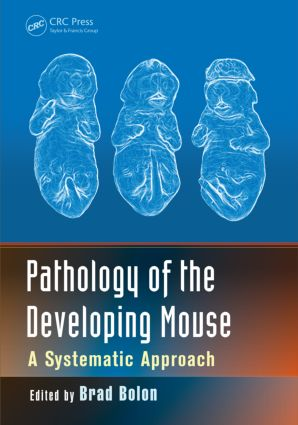 Pathology of the Developing Mouse: A Systematic Approach, 1st Edition (Hardback) book cover