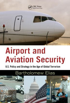 Airport and Aviation Security: U.S. Policy and Strategy in the Age of Global Terrorism, 1st Edition (Hardback) book cover
