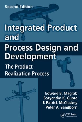 Integrated Product and Process Design and Development: The Product Realization Process, Second Edition book cover