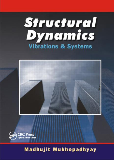 Structural Dynamics: Vibration and Systems, 1st Edition (Hardback) book cover
