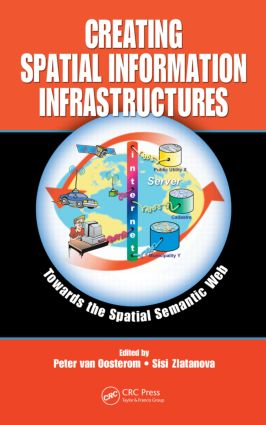 Creating Spatial Information Infrastructures: Towards the Spatial Semantic Web, 1st Edition (Hardback) book cover