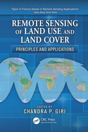 Remote Sensing of Land Use and Land Cover: Principles and Applications, 1st Edition (Hardback) book cover