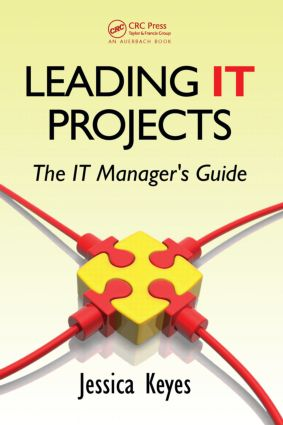 Leading IT Projects: The IT Manager's Guide, 1st Edition (Hardback) book cover