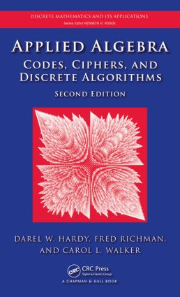 Applied Algebra: Codes, Ciphers and Discrete Algorithms, Second Edition, 2nd Edition (Hardback) book cover