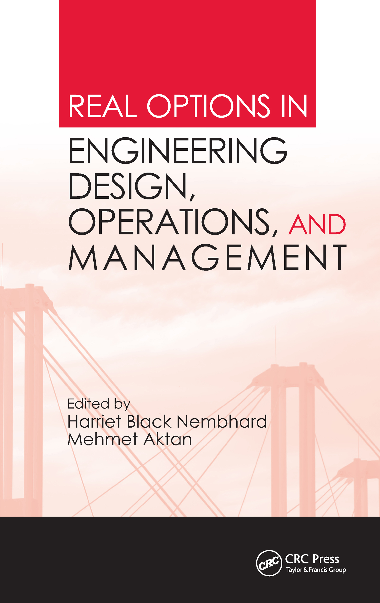 Real Options in Engineering Design, Operations, and Management: 1st Edition (Hardback) book cover