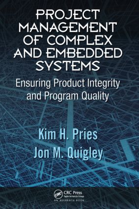 Project Management of Complex and Embedded Systems: Ensuring Product Integrity and Program Quality, 1st Edition (Hardback) book cover