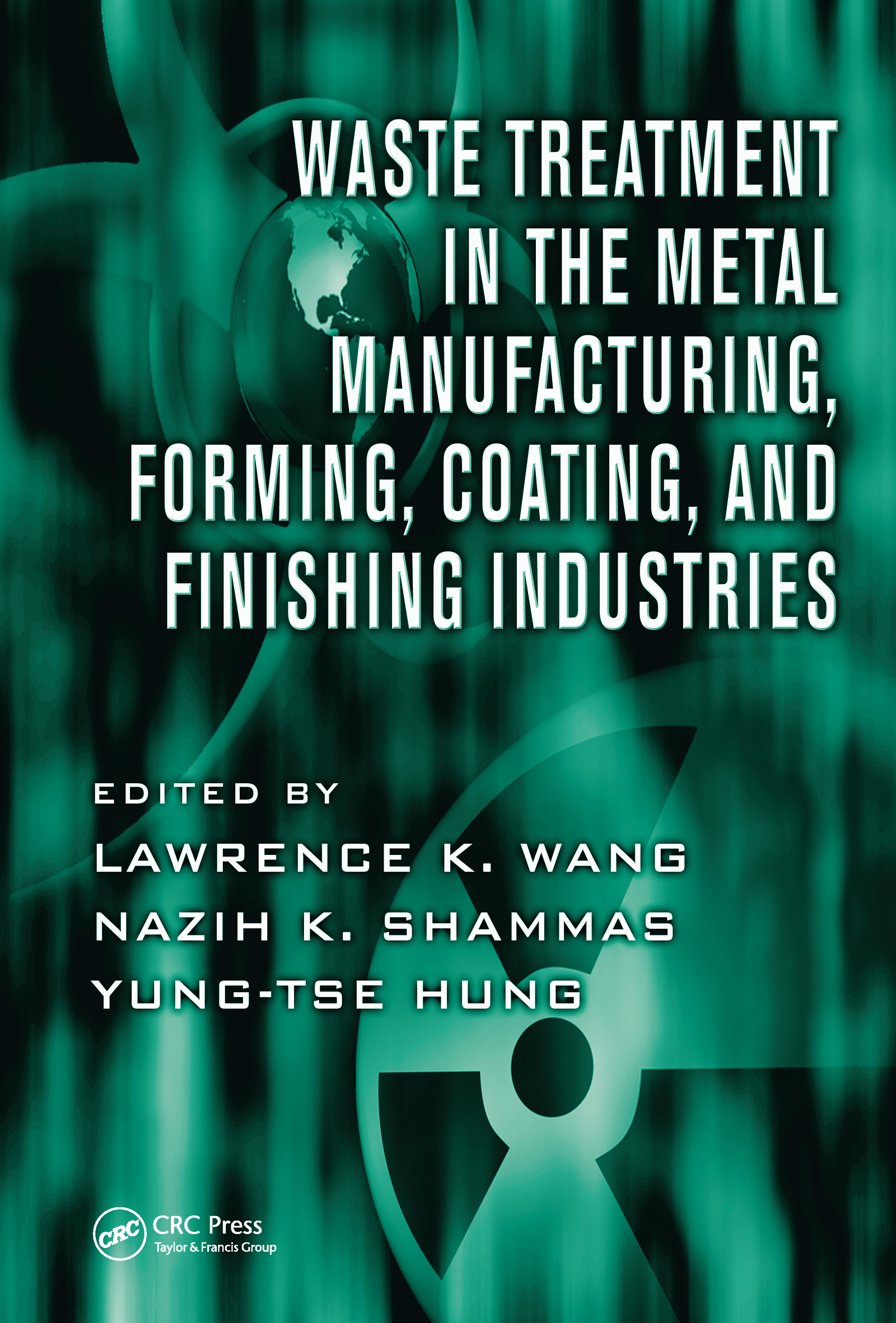 Waste Treatment in the Metal Manufacturing, Forming, Coating, and Finishing Industries book cover