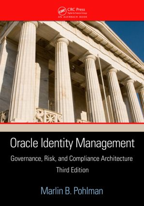 Oracle Identity Management: Governance, Risk, and Compliance Architecture, Third Edition, 3rd Edition (Paperback) book cover