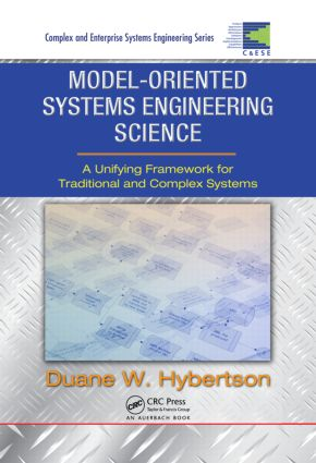 Model-oriented Systems Engineering Science: A Unifying Framework for Traditional and Complex Systems, 1st Edition (Hardback) book cover