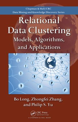 Relational Data Clustering: Models, Algorithms, and Applications book cover