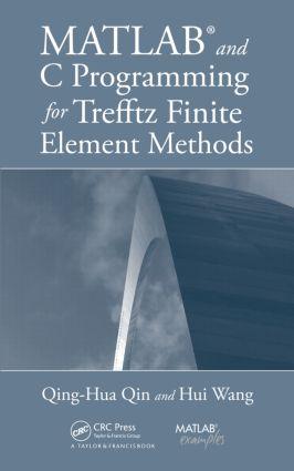MATLAB and C Programming for Trefftz Finite Element Methods: 1st Edition (Hardback) book cover