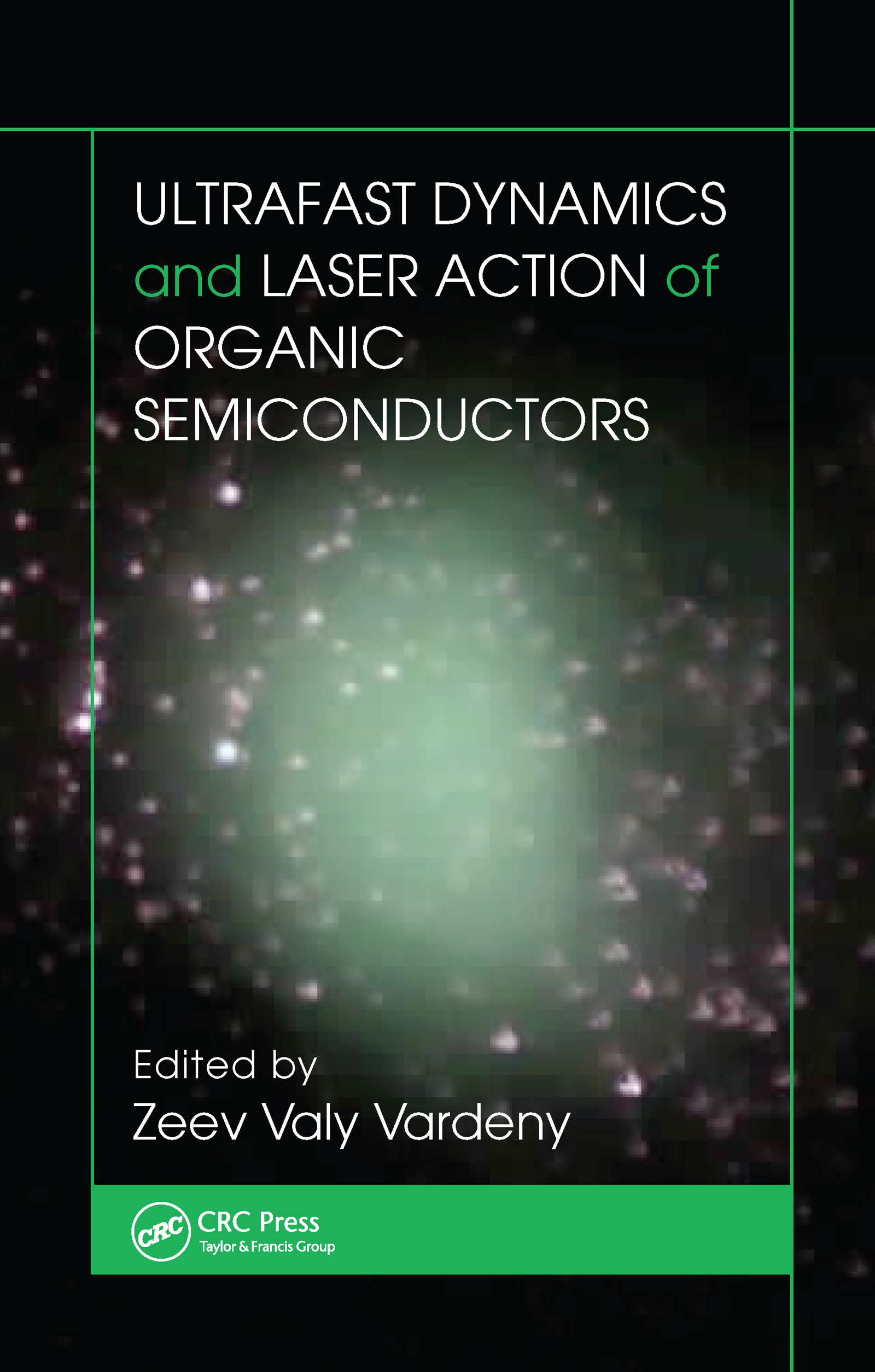 Ultrafast Dynamics and Laser Action of Organic Semiconductors: 1st Edition (Hardback) book cover