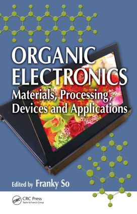 Organic Electronics: Materials, Processing, Devices and Applications, 1st Edition (Hardback) book cover
