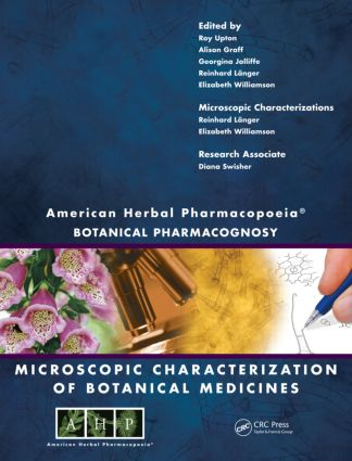 American Herbal Pharmacopoeia: Botanical Pharmacognosy - Microscopic Characterization of Botanical Medicines, 1st Edition (Hardback) book cover