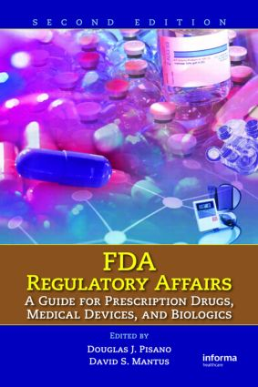 FDA Regulatory Affairs: A Guide for Prescription Drugs, Medical Devices, and Biologics, 2nd Edition (Hardback) book cover