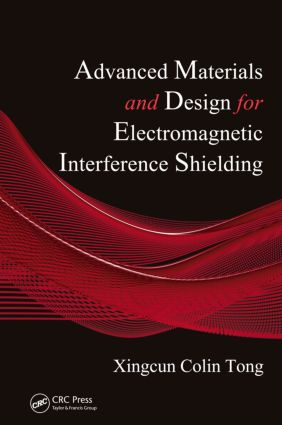 Advanced Materials and Design for Electromagnetic Interference Shielding: 1st Edition (Hardback) book cover