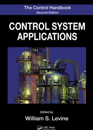 The Control Handbook, Second Edition: Control System Applications, Second Edition book cover