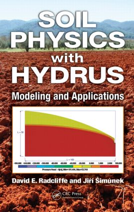 Soil Physics with HYDRUS: Modeling and Applications, 1st Edition (Hardback) book cover