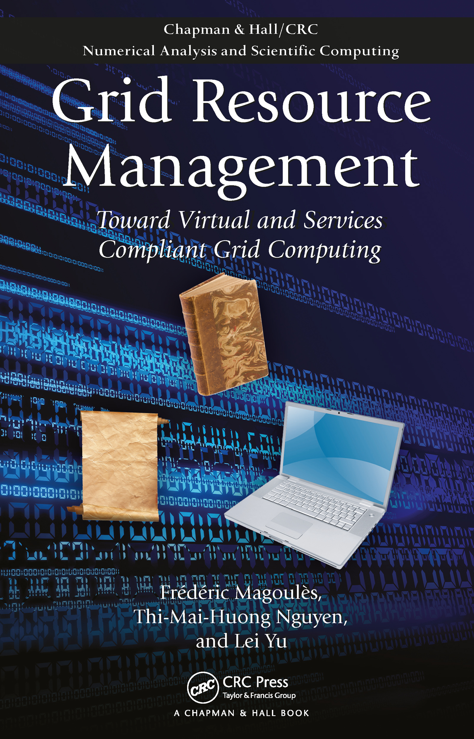 Grid Resource Management: Toward Virtual and Services Compliant Grid Computing book cover