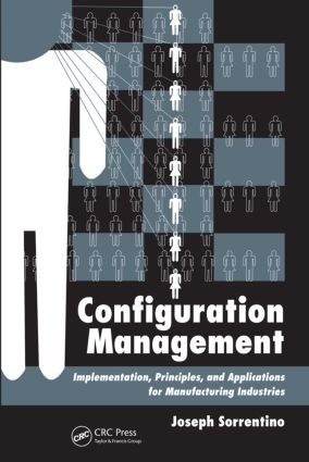 Configuration Management: Implementation, Principles, and Applications for Manufacturing Industries, 1st Edition (Hardback) book cover