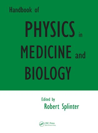 Handbook of Physics in Medicine and Biology: 1st Edition (Hardback) book cover