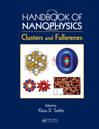 Handbook of Nanophysics: Clusters and Fullerenes, 1st Edition (Hardback) book cover