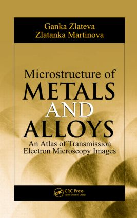 Microstructure of Metals and Alloys: An Atlas of Transmission Electron Microscopy Images book cover