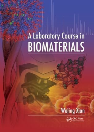 A Laboratory Course in Biomaterials: 1st Edition (Paperback) book cover