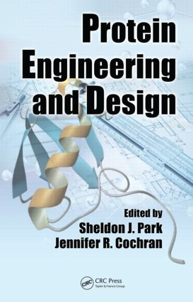 Protein Engineering and Design: 1st Edition (Hardback) book cover